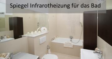 Spiegel Infrarotheizung Badezimmer