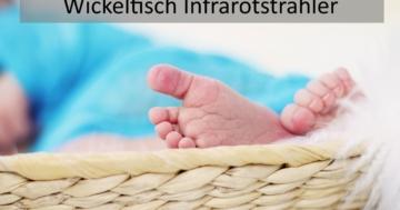 Wickeltisch-Infrarotstrahler